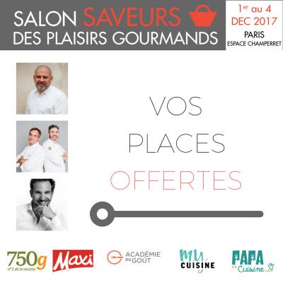 Vos places offertes pour le Salon Saveurs des plaisirs gourmands